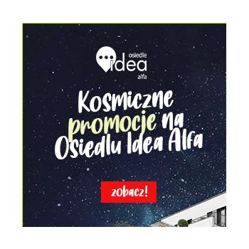 Kosmiczne promocje cenowe na Osiedlu Idea Alfa w Radomiu!